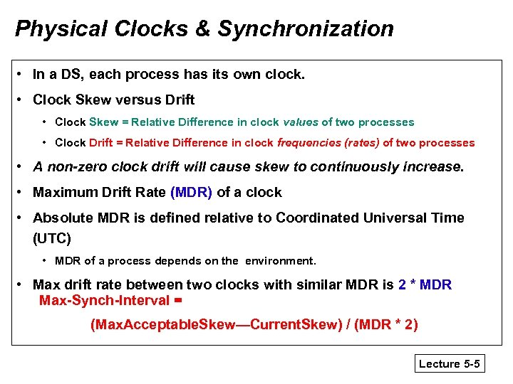Physical Clocks & Synchronization • In a DS, each process has its own clock.