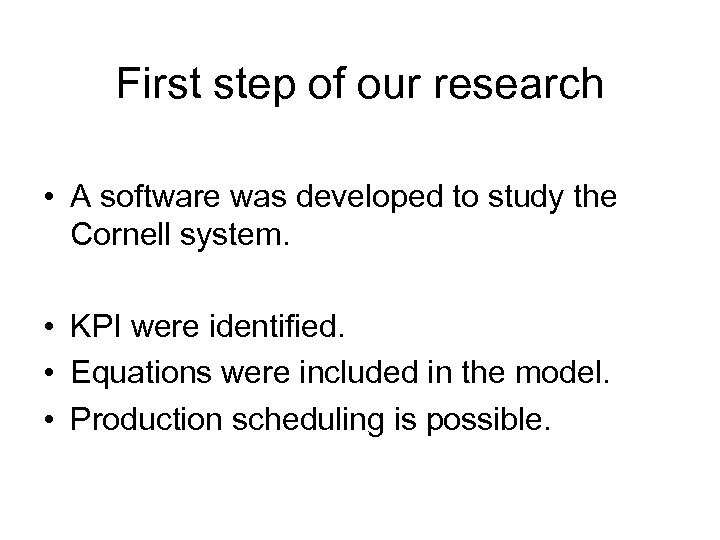 First step of our research • A software was developed to study the Cornell