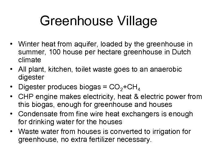 Greenhouse Village • Winter heat from aquifer, loaded by the greenhouse in summer, 100