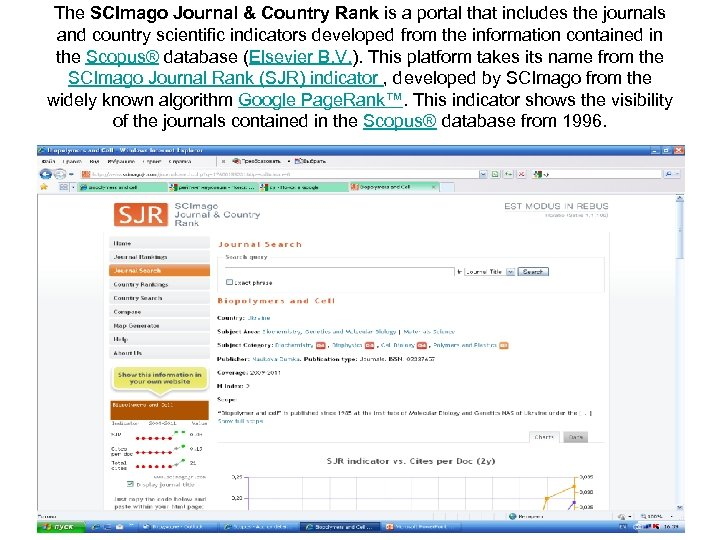 The SCImago Journal & Country Rank is a portal that includes the journals and