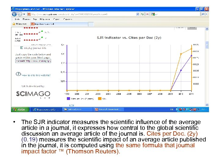 • The SJR indicator measures the scientific influence of the average article in