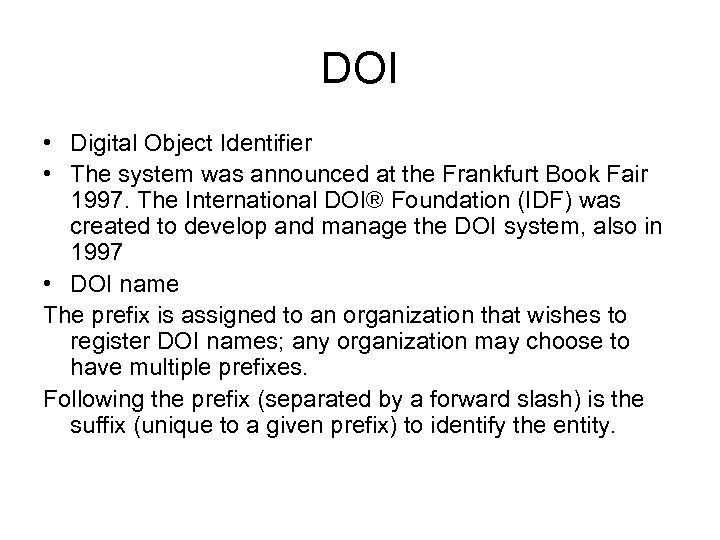 DOI • Digital Object Identifier • The system was announced at the Frankfurt Book