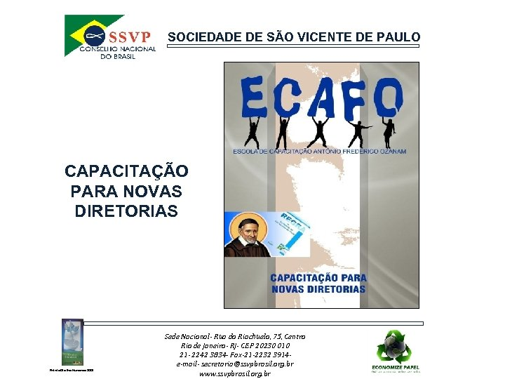 SOCIEDADE DE SÃO VICENTE DE PAULO CAPACITAÇÃO PARA NOVAS DIRETORIAS Prêmio Direitos Humanos 2004