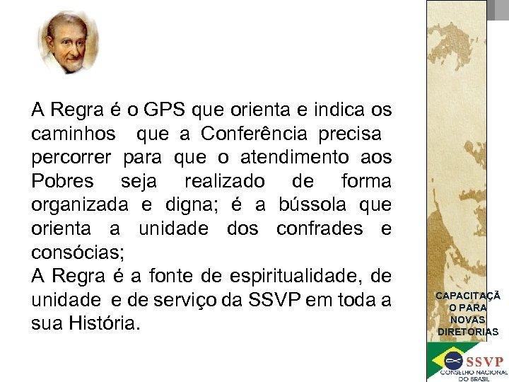 A Regra é o GPS que orienta e indica os caminhos que a Conferência