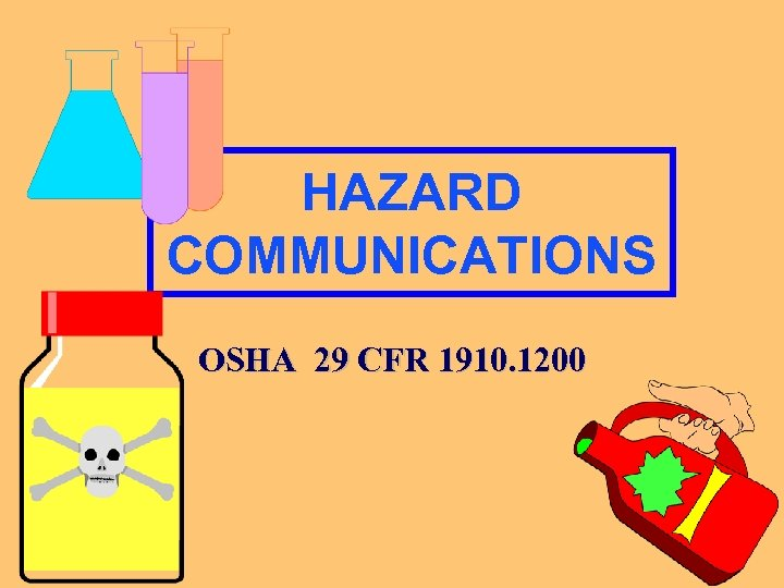 HAZARD COMMUNICATIONS OSHA 29 CFR 1910. 1200