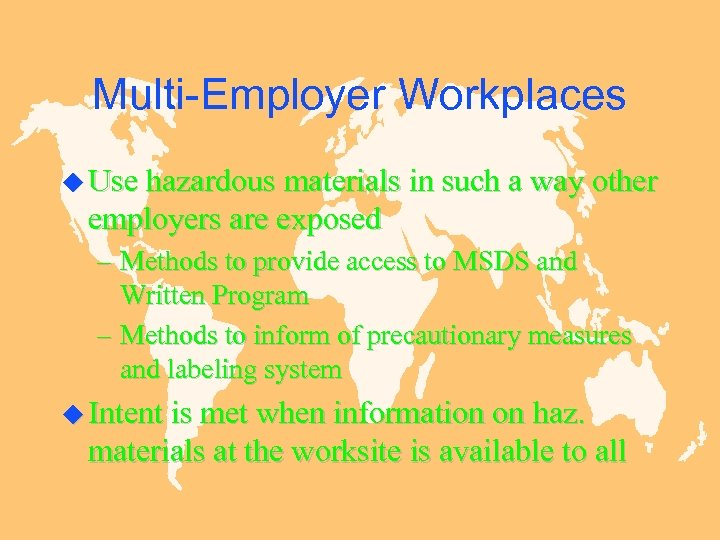 Multi-Employer Workplaces u Use hazardous materials in such a way other employers are exposed