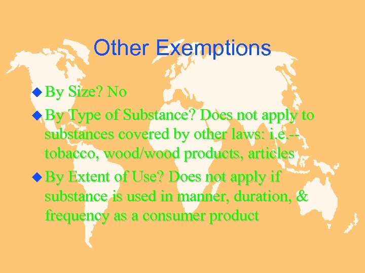 Other Exemptions u By Size? No u By Type of Substance? Does not apply