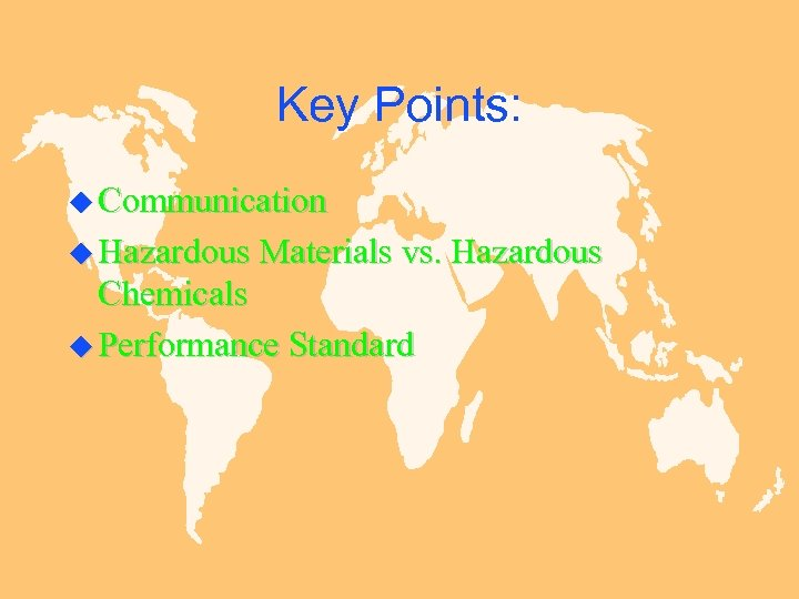 Key Points: u Communication u Hazardous Materials vs. Hazardous Chemicals u Performance Standard