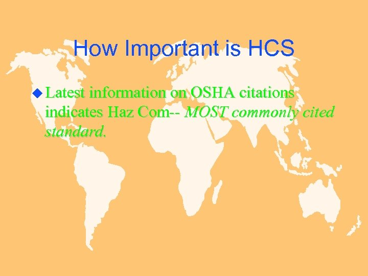 How Important is HCS u Latest information on OSHA citations indicates Haz Com-- MOST
