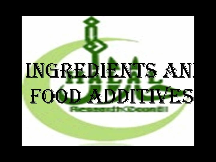 • ingredients and Food additives 3/16/2018 17