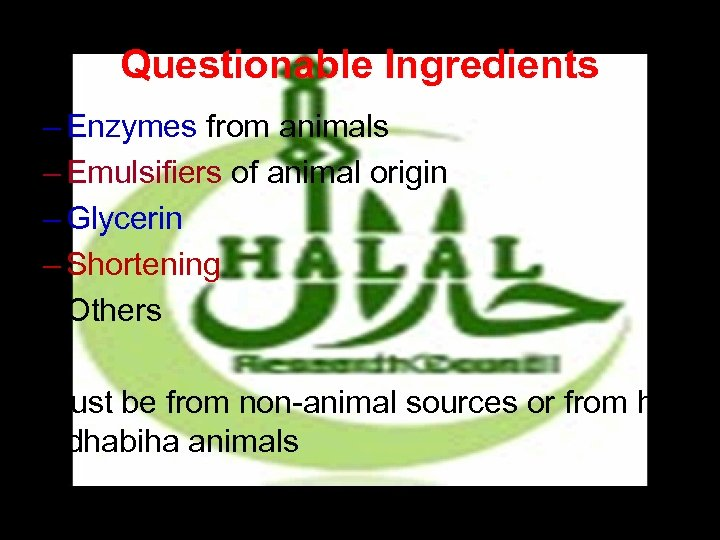 Questionable Ingredients – Enzymes from animals – Emulsifiers of animal origin – Glycerin –
