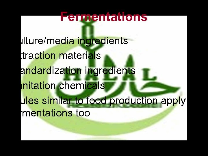 Fermentations • Culture/media ingredients • Extraction materials • Standardization ingredients • Sanitation chemicals All