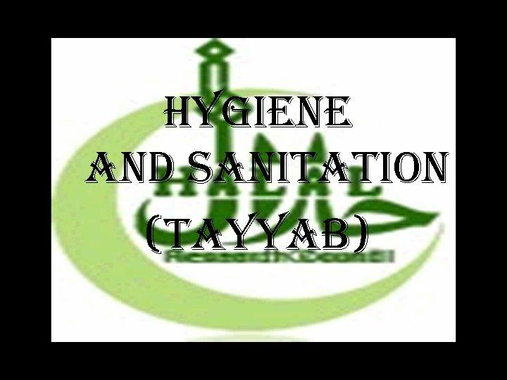 HYgiene and sanitation (ta. YYa. B) 3/16/2018 35