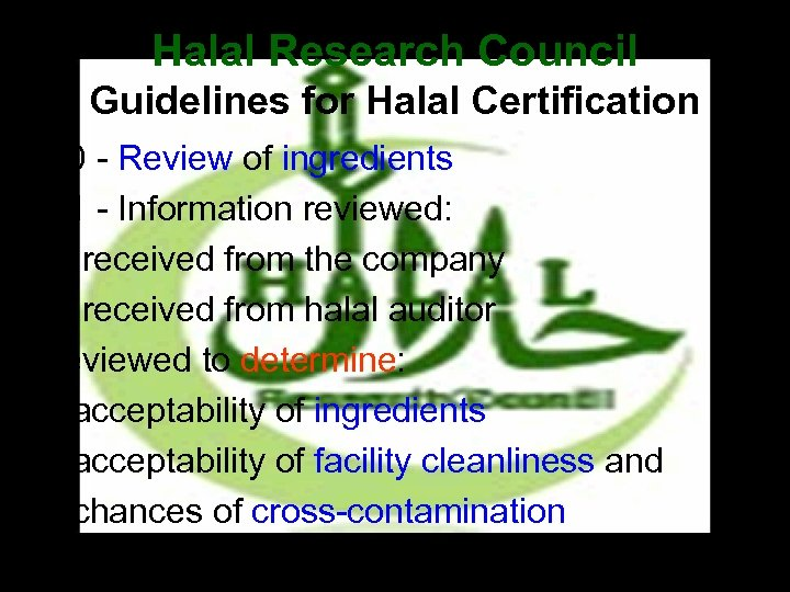 Halal Research Council Guidelines for Halal Certification • 2. 0 - Review of ingredients
