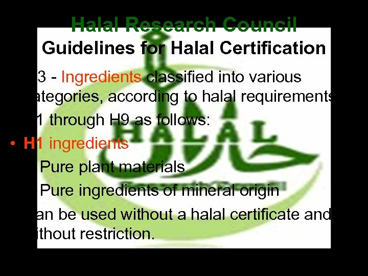 Halal Research Council Guidelines for Halal Certification • 2. 3 - Ingredients classified into