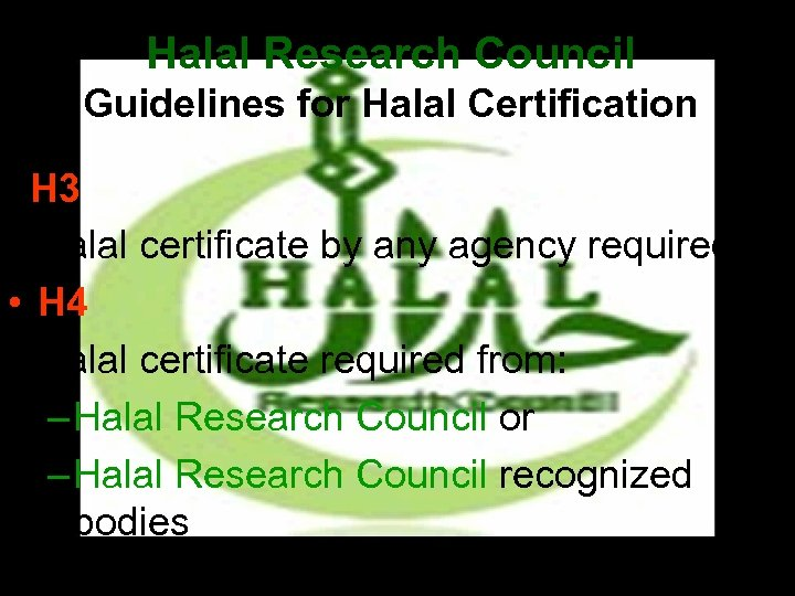 Halal Research Council Guidelines for Halal Certification H 3 • Halal certificate by any