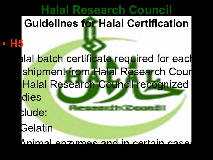 Halal Research Council Guidelines for Halal Certification • H 5 • Halal batch certificate