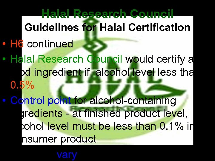 Halal Research Council Guidelines for Halal Certification • H 6 continued • Halal Research