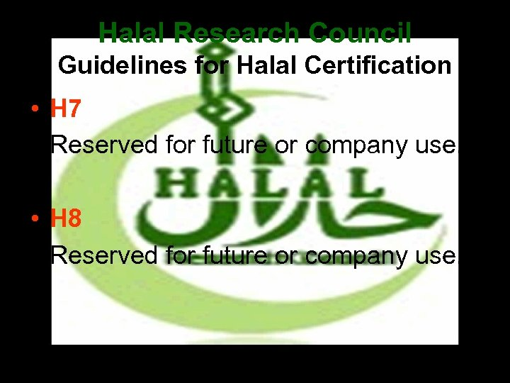 Halal Research Council Guidelines for Halal Certification • H 7 • Reserved for future