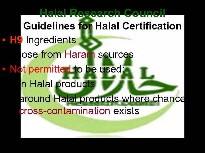 Halal Research Council Guidelines for Halal Certification • H 9 Ingredients • Those from