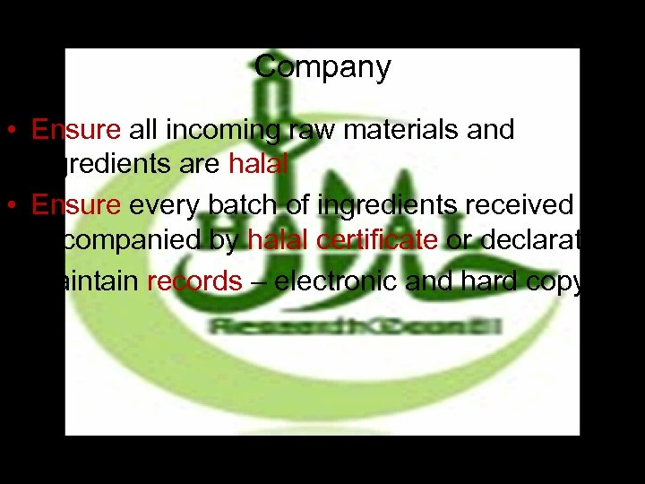 Post-Certification Obligations of the Company • Ensure all incoming raw materials and ingredients are