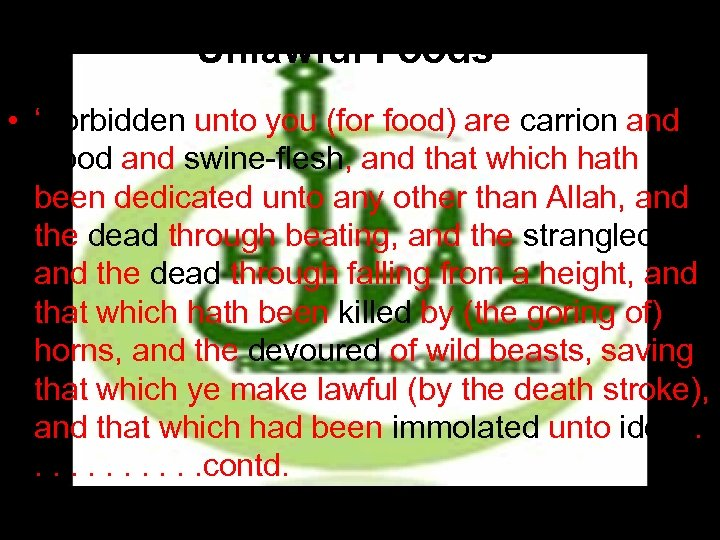 Unlawful Foods • 'Forbidden unto you (for food) are carrion and blood and swine-flesh,