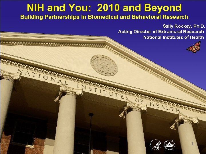 NIH and You: 2010 and Beyond Building Partnerships in Biomedical and Behavioral Research Sally