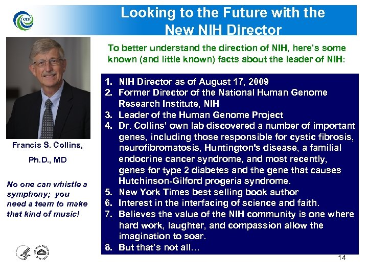 Looking to the Future with the New NIH Director To better understand the direction