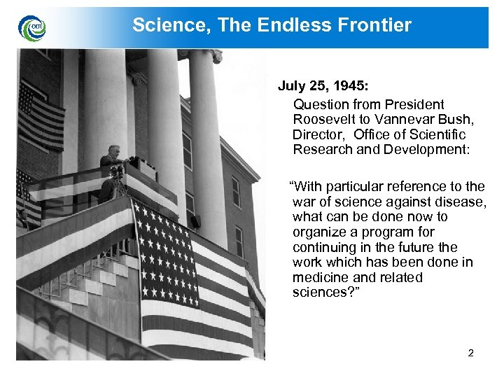 Science, The Endless Frontier July 25, 1945: Question from President Roosevelt to Vannevar Bush,