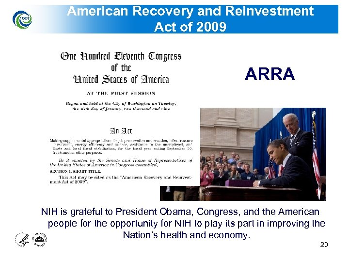 American Recovery and Reinvestment Act of 2009 ARRA NIH is grateful to President Obama,