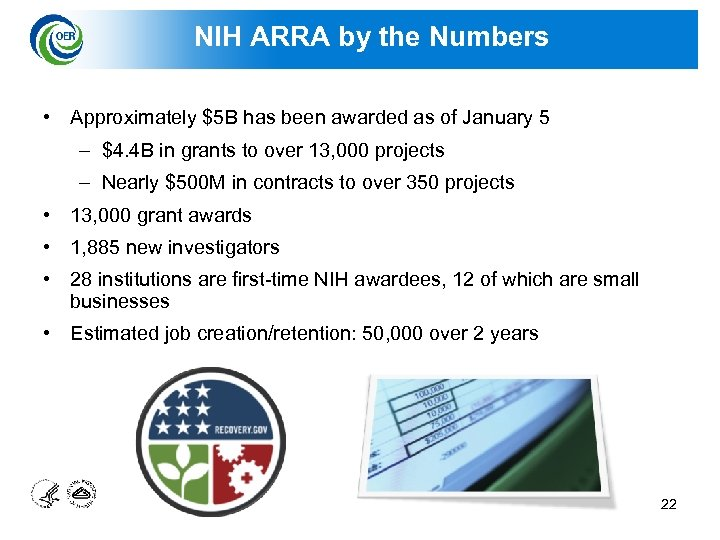 NIH ARRA by the Numbers • Approximately $5 B has been awarded as of