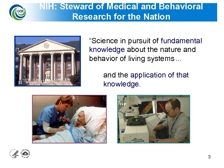 """NIH: Steward of Medical and Behavioral Research for the Nation """"Science in pursuit of"""
