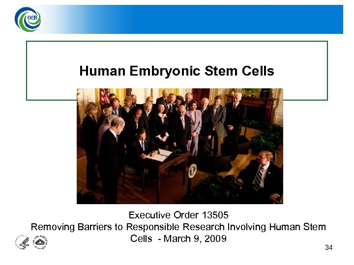Human Embryonic Stem Cells Executive Order 13505 Removing Barriers to Responsible Research Involving Human