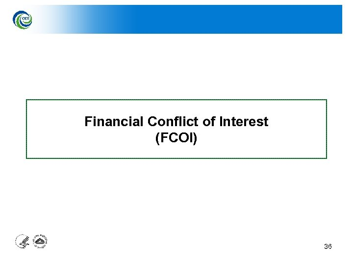 Financial Conflict of Interest (FCOI) 36