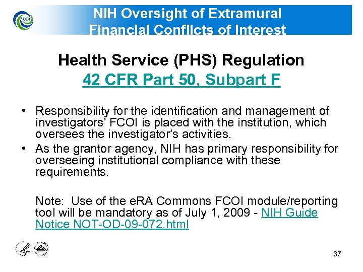 NIH Oversight of Extramural Financial Conflicts of Interest Health Service (PHS) Regulation 42 CFR