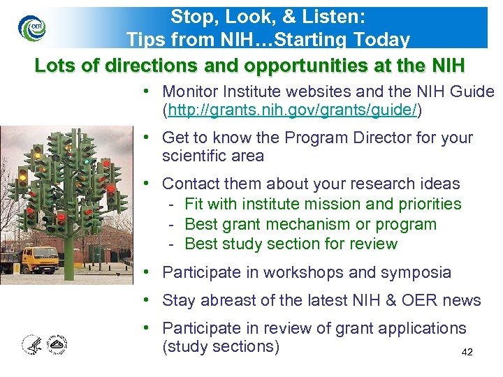 Stop, Look, & Listen: Tips from NIH…Starting Today Lots of directions and opportunities at