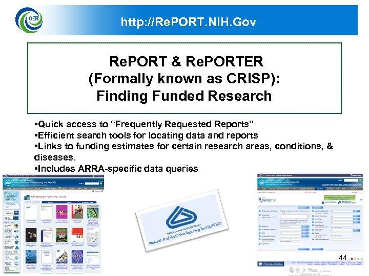 http: //Re. PORT. NIH. Gov Re. PORT & Re. PORTER (Formally known as CRISP):