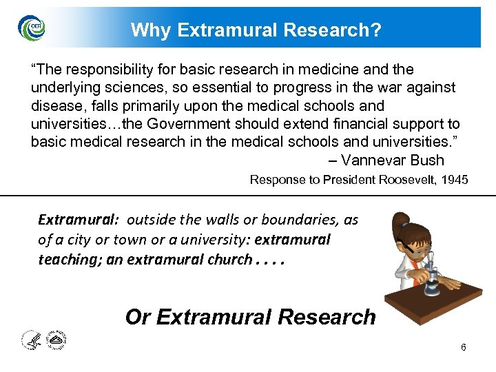 """Why Extramural Research? """"The responsibility for basic research in medicine and the underlying sciences,"""