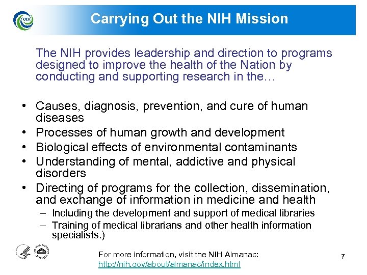 Carrying Out the NIH Mission The NIH provides leadership and direction to programs designed