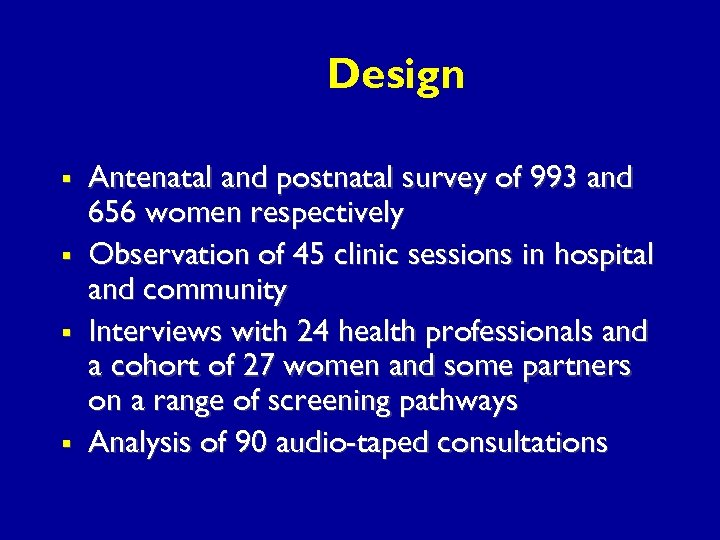 Design § § Antenatal and postnatal survey of 993 and 656 women respectively Observation