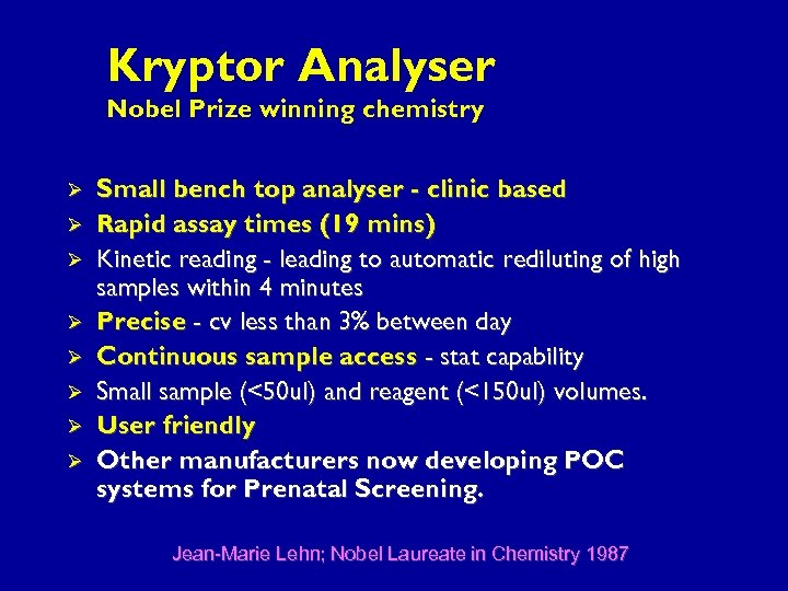 Kryptor Analyser Nobel Prize winning chemistry Ø Ø Ø Ø Small bench top analyser