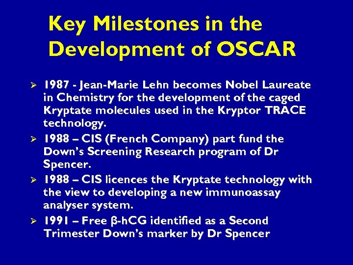 Key Milestones in the Development of OSCAR Ø Ø 1987 - Jean-Marie Lehn becomes