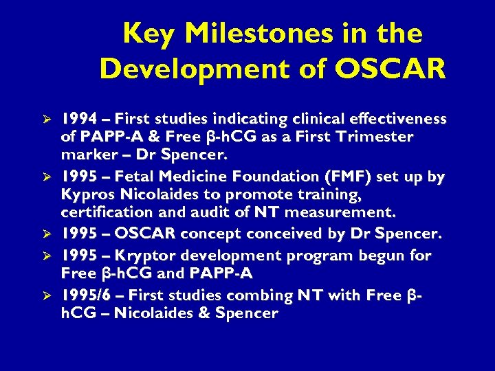 Key Milestones in the Development of OSCAR Ø Ø Ø 1994 – First studies