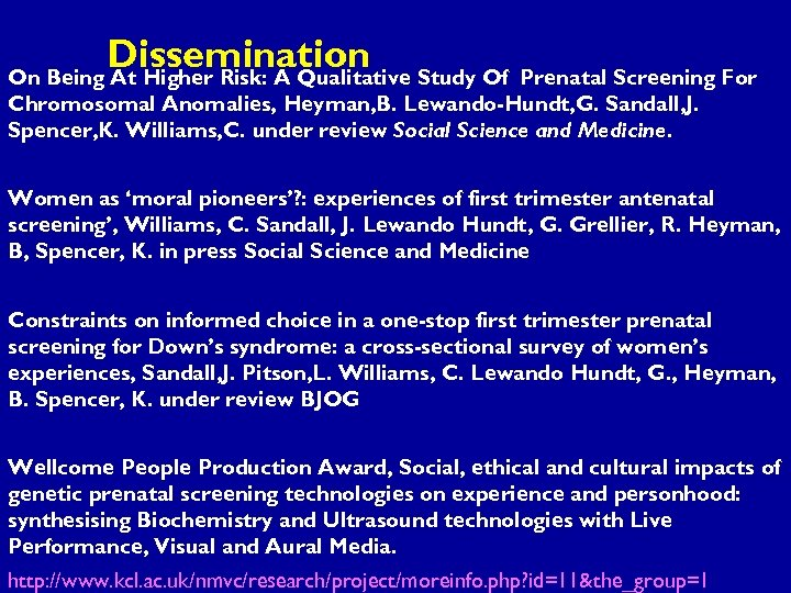 Dissemination Study Of On Being At Higher Risk: A Qualitative Prenatal Screening For Chromosomal