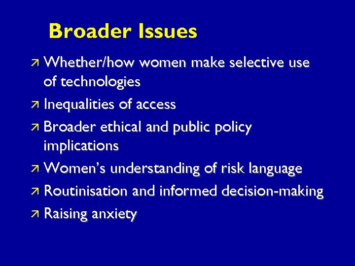 Broader Issues ä Whether/how women make selective use of technologies ä Inequalities of access