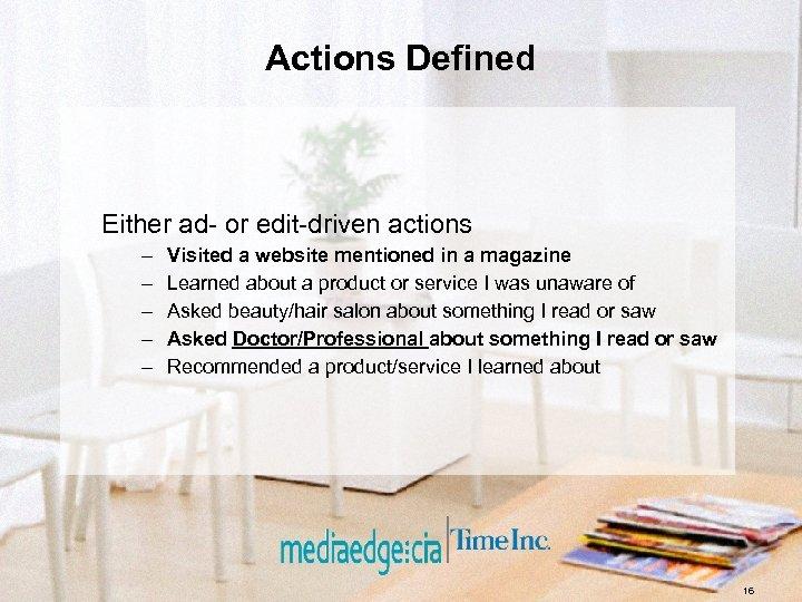 Actions Defined Either ad- or edit-driven actions – – – Visited a website mentioned