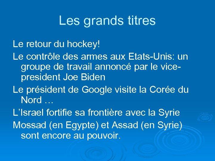 Les grands titres Le retour du hockey! Le contrôle des armes aux Etats-Unis: un