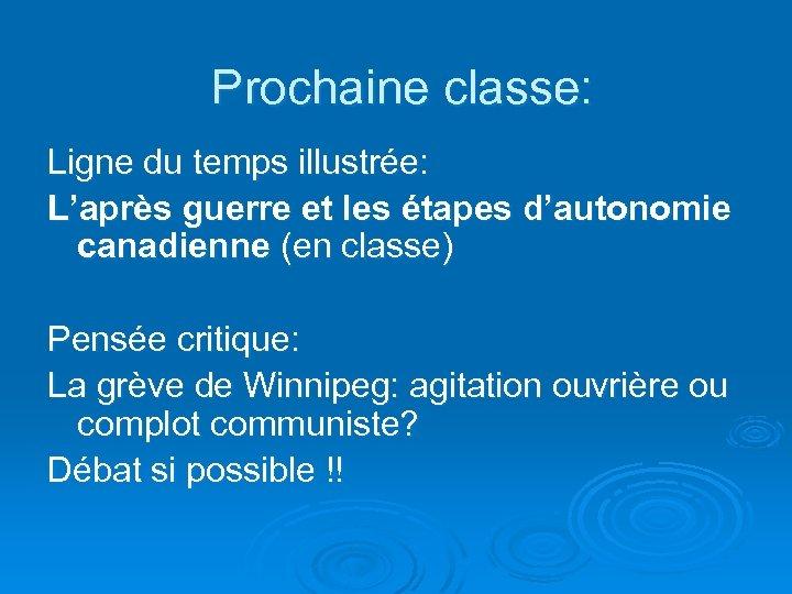 Prochaine classe: Ligne du temps illustrée: L'après guerre et les étapes d'autonomie canadienne (en