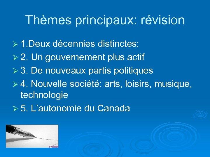 Thèmes principaux: révision Ø 1. Deux décennies distinctes: Ø 2. Un gouvernement plus actif
