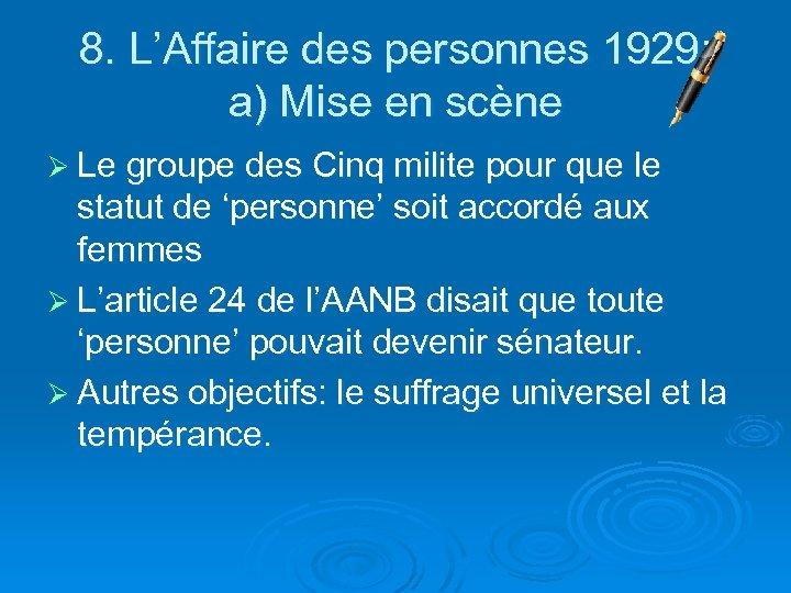 8. L'Affaire des personnes 1929: a) Mise en scène Ø Le groupe des Cinq